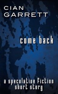 Come back by Cian Garrett