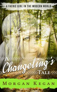 A Changeling's Tale by Morgan Kegan