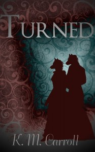 Turned by K.M. Carroll