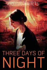 Three Days of Night by Wren Roberts