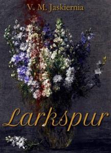 Larkspur by V.M. Jaskierna