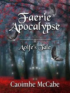 Faerie Apocalypse by Caoimhe McCabe
