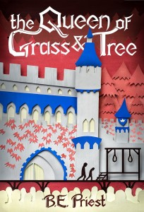 Queen of Grass and Trees by B.E. Priest