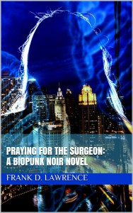 Praying for the Surgeon by Frank D. Lawrence