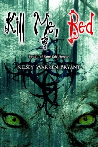 Kill Me, Red by Kelsey Warren-Bryant