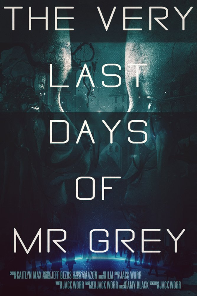 Speculative fiction showcase october 2014 the very last days of mr grey by jack worr fandeluxe Images