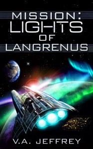 Mission: Lights of Langrenus by V.A. Jeffrey