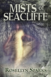 Mists of Seacliffe by Rosselyn Sparks