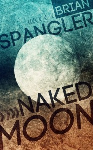 Naked Moon by Brian Spangler