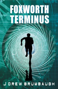 Foxworth Terminus by J. Drew Brumbaugh