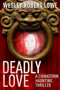 Deadly Love by Wesley Robert Lowe