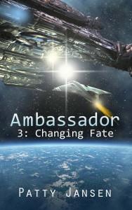 Ambassador 3: Changing Fate by Patty Jansen