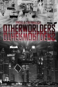 Otherworlders by Angela Cavanaugh