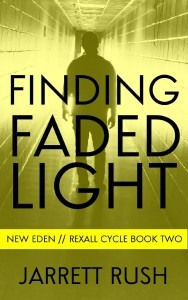 Finding Faded Light by Jarrett Rusch