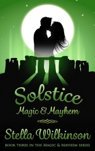 Solstice Magic & Mayhem by Stella Wilkinson