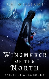 Winemaker of the North by J.T. Williams