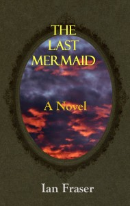 The Last Mermaid by Ian Fraser