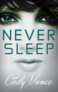 Never Sleep by Cady Vance