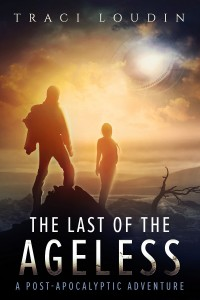 The Last of the Ageless by Traci Loudin