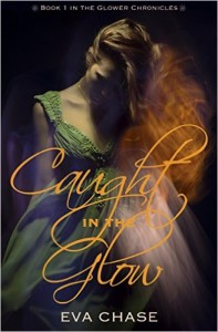 Caught in the Glow by Eva Chase