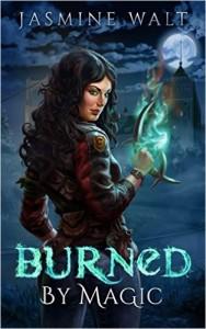 Burned by Magic by Jasmine Walt