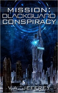 Mission: Blackguard Conspiracy by V.A, Jeffrey