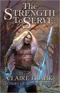 The Strength to Serve by Claire Frank