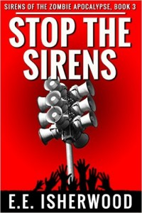Stop the Sirens by E.E. Isherwood