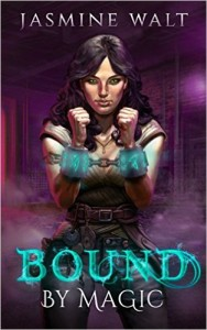 Bound by Magic by Jasmine Walt