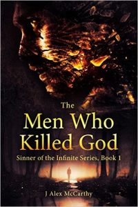 The Men Who Killed God by J. Alex McCarthy