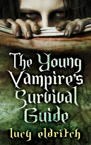 The Young Vampire's Survival Guide by Lucy Eldritch