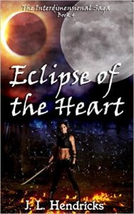 Eclipse of the Heart by J.L. Hendricks