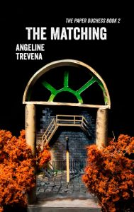 The Matching by Angeline Trevene