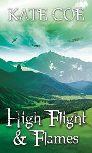 High Flight and Flames by Kate Coe