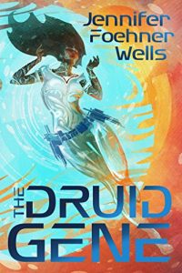 The Druid Gene by Jennifer Foehner Wells