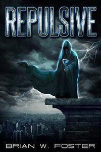 Repulsive by Brian W. Foster