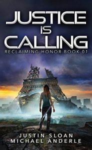 Justice Is Calling by Justin Sloan and Michael Anderle