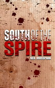 South of the Spire by Neil Mosspark