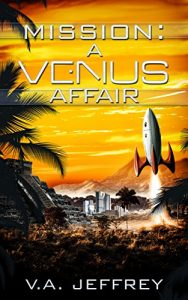 Mission: A Venus Affair by V.A. Jeffrey