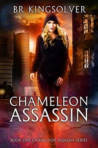 Chameleon Assassin by B.R. Kingsolver