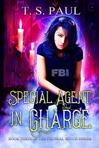 Special Agent in Charge by T.S. Paul
