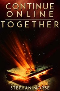 Continue Online Together by Stephan Morse