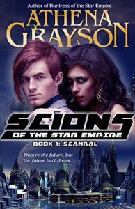 Scions of the Star Empire by Athena Grayson