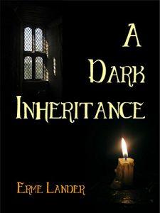 A Dark Inheritance by Erme Lander