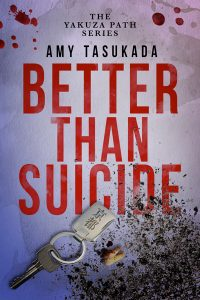 Better than Suicide by Amy Tasukada