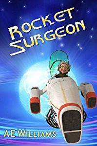 Rocket Surgeon by A.E. Williams