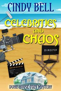 Celebrities and Chaos by Cindy Bell