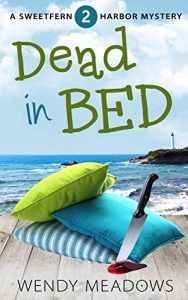 Dead in Bed by Wendy Meadows