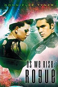 As We Rise: Rogue by Donielle Tyner
