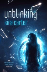 Unblinking by Kira Carter